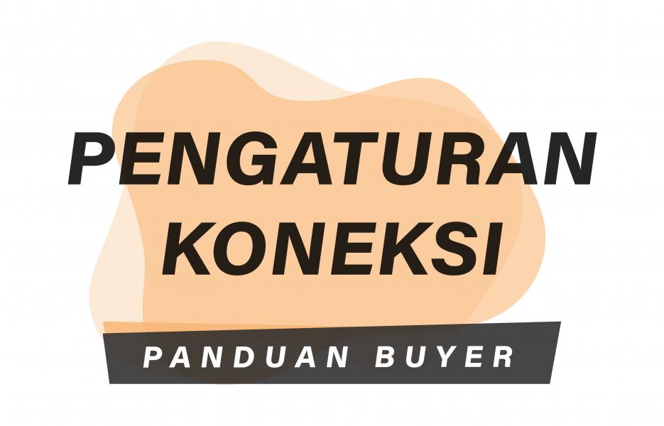 Panduan Buyer: Pengaturan Koneksi API